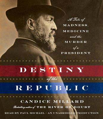 [CD] The Destiny of the Republic By Millard, Candice